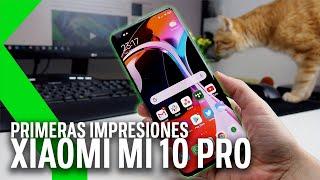XIAOMI MI 10 PRO, Primeras Impresiones - Probamos el primer Xiaomi de 1.000 EUROS