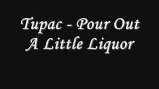 Tupac - Pour Out A Little Liquor *Lyrics