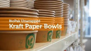 BioPak Unwrapped –Kraft Paper Bowls