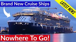 Brand New Cruise Ships With Nowhere To Go - 2020 New Build Update.