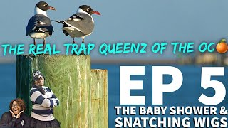 Content of the Month: The Real Trap Queenz of the OC | Season 2 • EP 5: The Baby Shower & Snatch