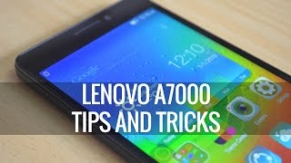 Lenovo A7000 Tips and Tricks | Techniqued