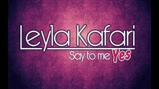 Leyla Kafari - Say to me yes