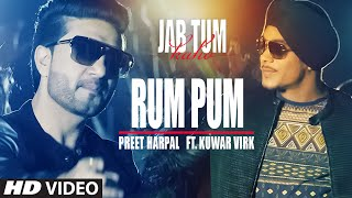 Rum Pum Video Song | JAB TUM KAHO | Preet Harpal Feat