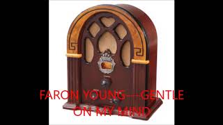 FARON YOUNG   GENTLE ON MY MIND