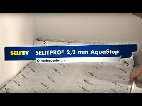 Verlegeanleitung SELITPRO 2,2 mm AquaStop