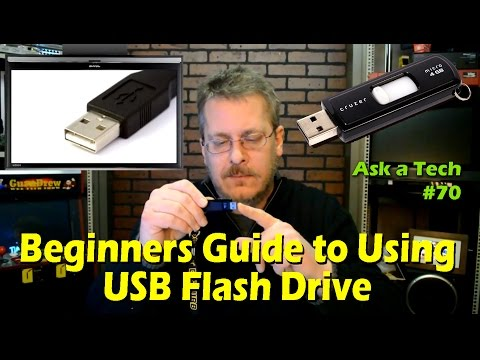 Beginners Guide to Using a USB Flash Drive - Ask a Tech #70