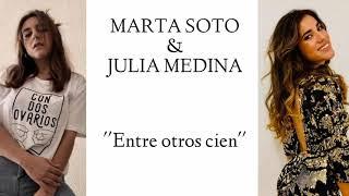 Julia Medina Ft Marta Soto - Entre Otros Cien Letra