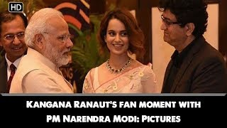 Kangana Ranaut's fan moment with PM Narendra Modi Pictures
