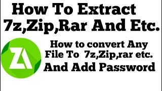 How to extract 7z,Zip,Rar and remove password and how to make 7Z,Zip,Rar file and add password