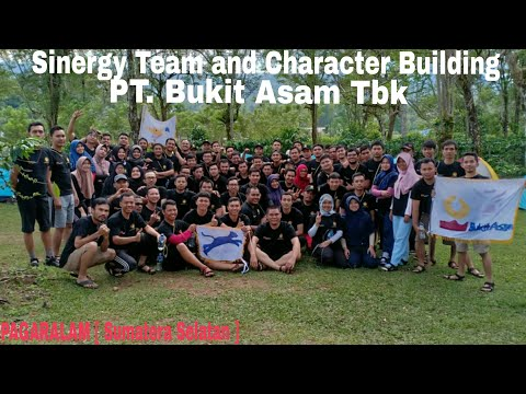 Sinergy Team and Character building || PT. Bukit Asam Tbk ➕ Bumi Arasy