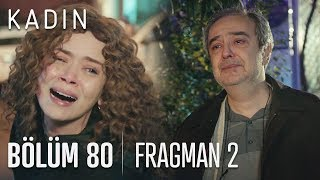 Kadın 80. Bölüm 2. Fragmanı