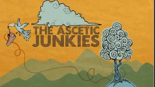 The Ascetic Junkies