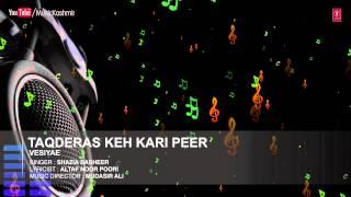 Official : Taqderas Keh Kari Peer Full (HD) Song | T-Series Kashmiri Music | Shazia Basheer
