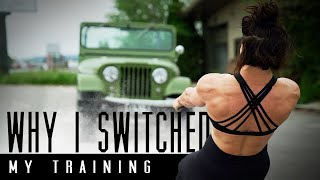 WHY I SWITCHED MY TRAINING (The Real Reason)
