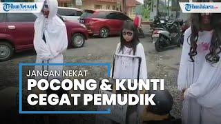 Tak Perbolehkan Warga Mudik, 'Pocong dan Kuntilanak' Ikut Cegat di Pos Penyekatan Ciamis
