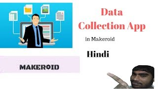 Create Data Collection App / Survey Taking App In Makeroid/thunkable (hindi )