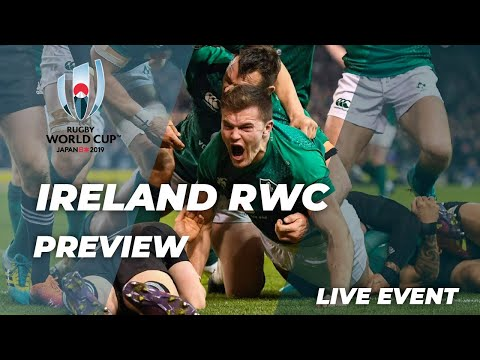 Ireland RWC Preview - Is Ireland Ready For the Rugby World Cup In Japan