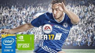 FIFA 17 on GeForce GT 930M 2GB - Intel Core i3 4005U - 10GB RAM [ASUS A455LF]