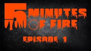 Five Minutes of Fire