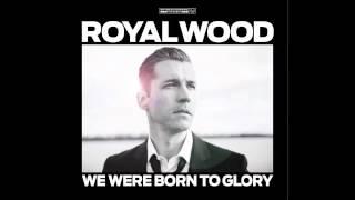 The Glory - Royal Wood