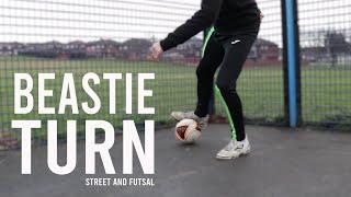 Beastie Turn   Street and Futsal Skills