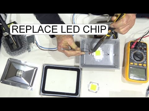REPLACE LED CHIP IN FLOODLIGHT DETAILED PRESENTATION