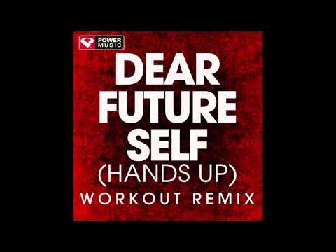 Dear Future Self [Hands Up] (Workout Remix)