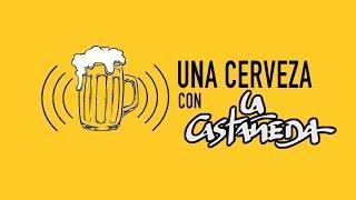 Una Cerveza con La Castañeda