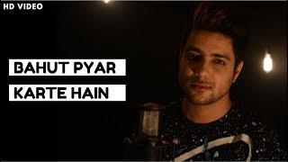 Bahut Pyar Karte Hain Cover Song