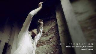 Confrontation (Memories, Dreams, Reflections) - trailer
