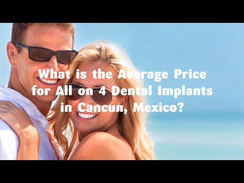 What is the Average Price for All on 4 Dental Implants in Cancun, Mexico?