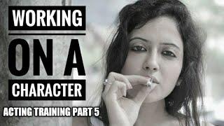 Characterization In Acting   Beginner's Actor Training Week 5   Garima's Good Life