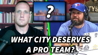 What City Deserves A Pro Team The Most?