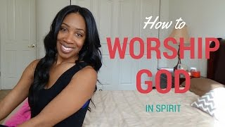 "Why Do We Worship God ""in Spirit""? (John 4:19-24)"