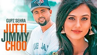 Jutti Jimmy Choo: Gupz Sehra (Full Song) | Latest Punjabi Songs 2017 | T-Series Apna Punjab