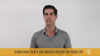 Learn How To See The Bigger Picture Of Your Life