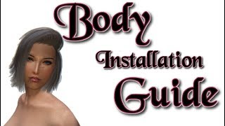 Skyrim | How to Install Body Mods for Beginners