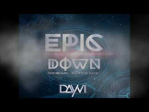 Epic Down (Original Dutch Mix)