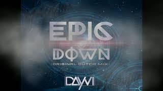 Epic Down (Original Dutch Mix) - Dayvi (Video)