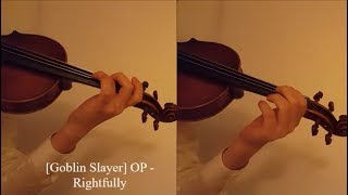 Rightfully - Goblin Slayer OP [Violin Cover]