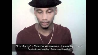 Marsha Ambrosius - Far Away (J'Sun Cover)