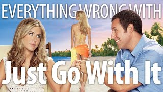 Everything Wrong With Just Go With It In 18 Minutes Or Less