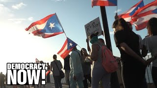 Nearly 100,000 in Puerto Rico Protest Demanding Gov. Rosselló Resign over Lewd Texts & Corruption
