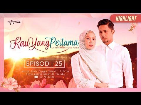 HIGHLIGHT: Episod 25   Kau Yang Pertama (2019)
