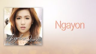 Angeline Quinto - Ngayon