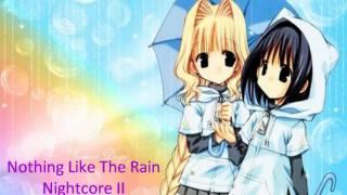 Nothing Like the Rain - Nightcore