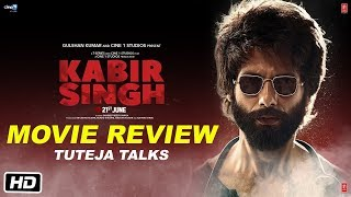 Kabir Singh Movie Review | Shahid Kapoor | Kiara Advani | #TutejaTalks
