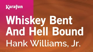 Karaoke Whiskey Bent And Hell Bound - Hank Williams, Jr. *