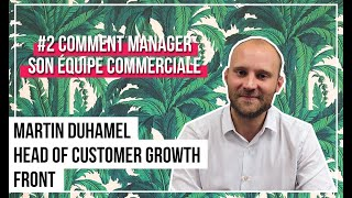 #IHAVEADREAM - Dream Catcher Sales | EP2 : Manager son équipe commerciale - Martin Duhamel de Front